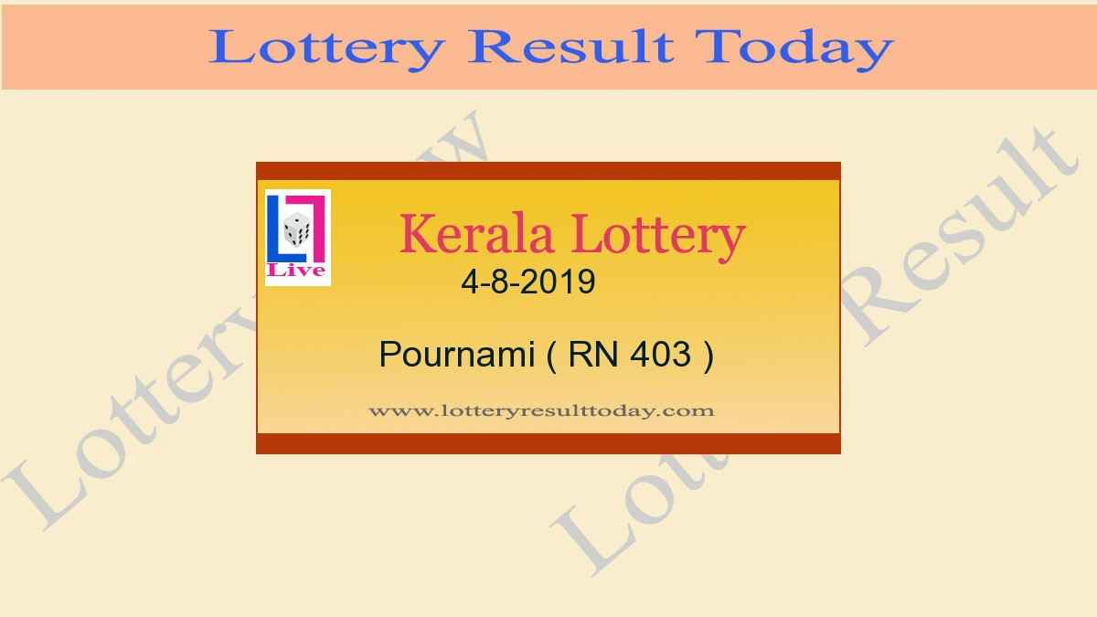 4-8-2019 Pournami Lottery Result RN 403