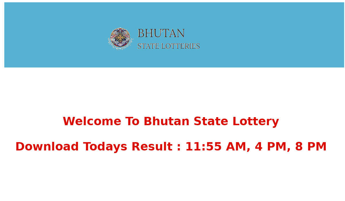 Bhutan Lottery Result 26.8.2019 (11.55am/4pm/8pm) Result