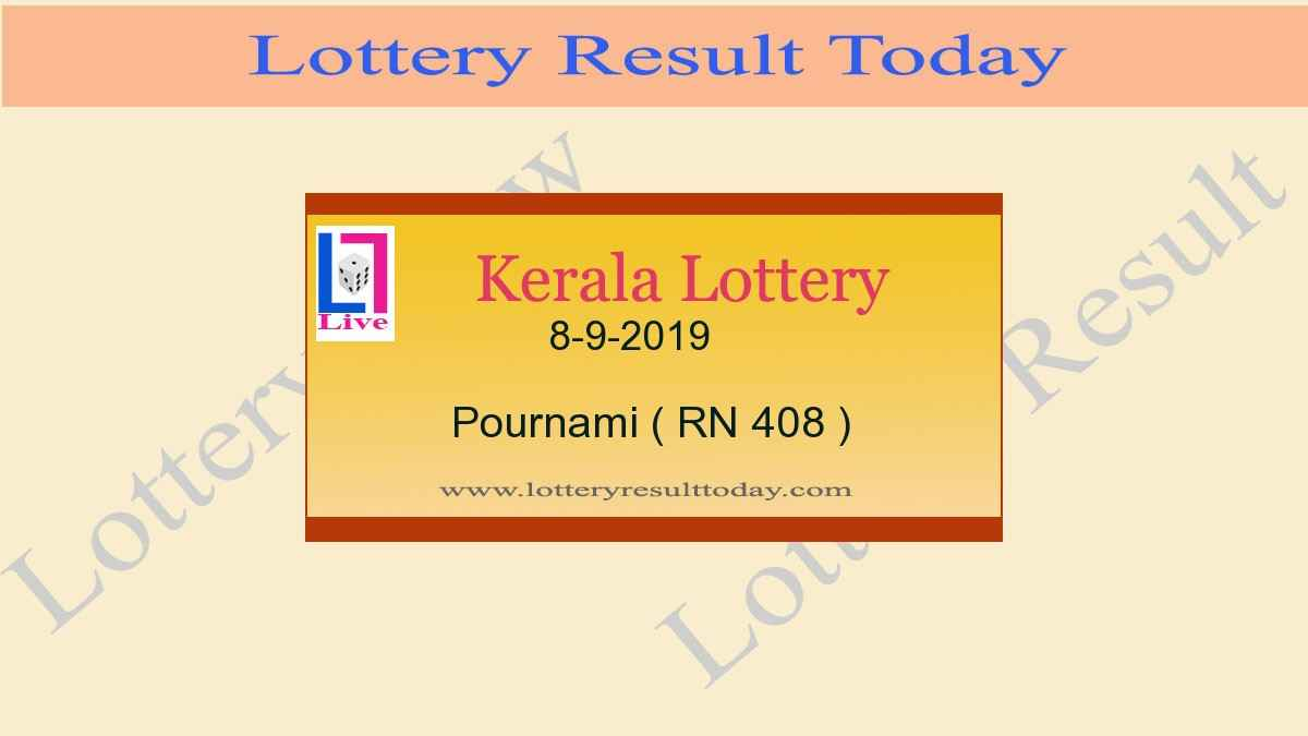 8-9-2019 Pournami Lottery Result RN 408