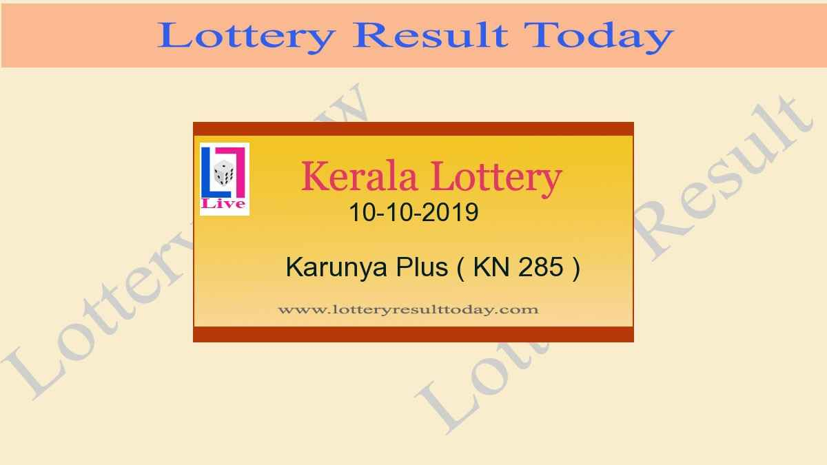 10-10-2019 Karunya Plus Lottery Result KN 285