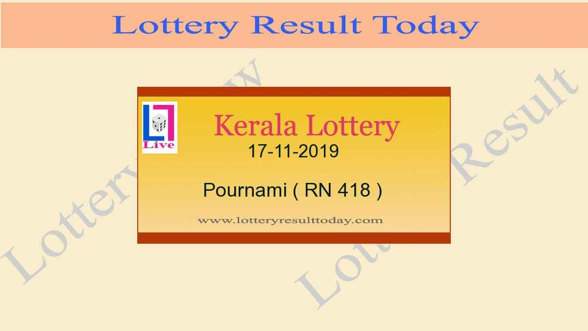 17.11.2019 Pournami Lottery Result RN 418