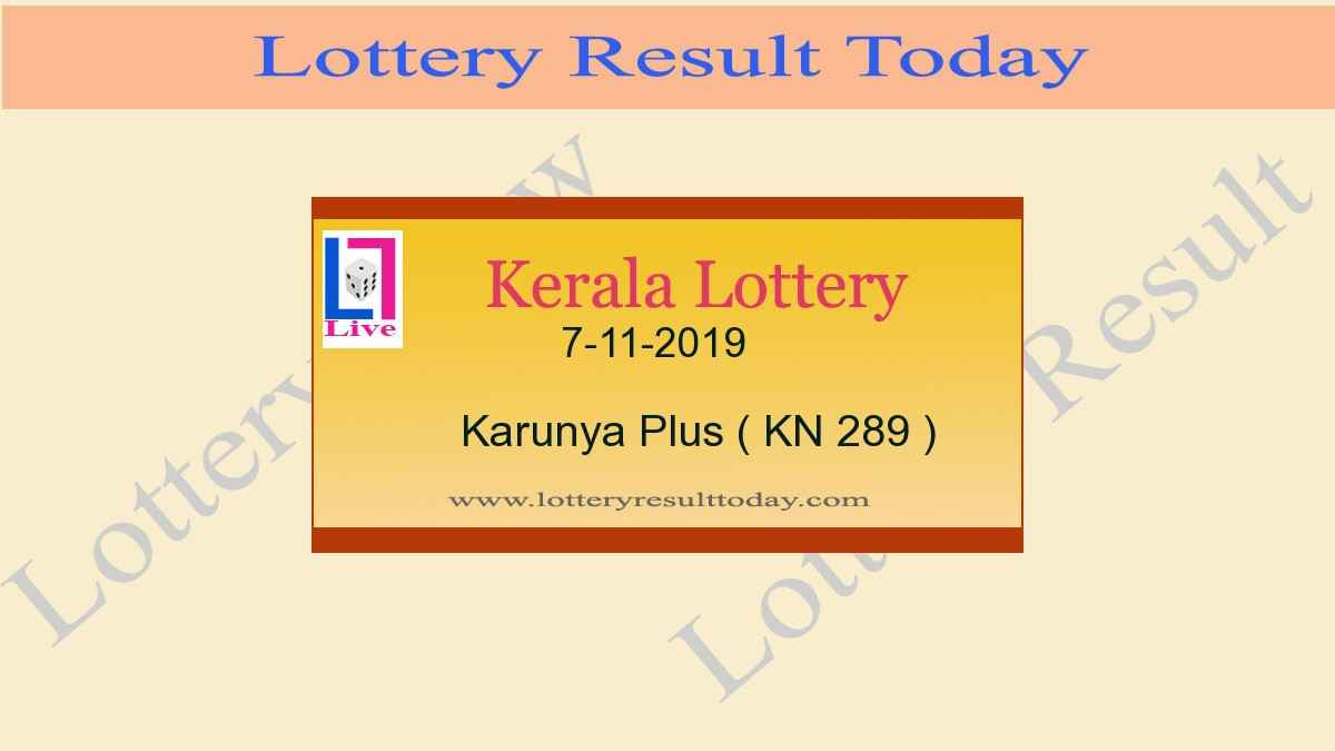 7-11-2019 Karunya Plus Lottery Result KN 289