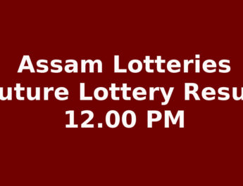 Assam Lottery Future Lottery Result 12 PM