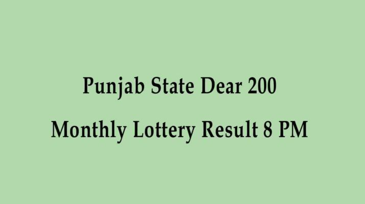 Punjab State Dear 200 Monthly Lottery Result 8 PM