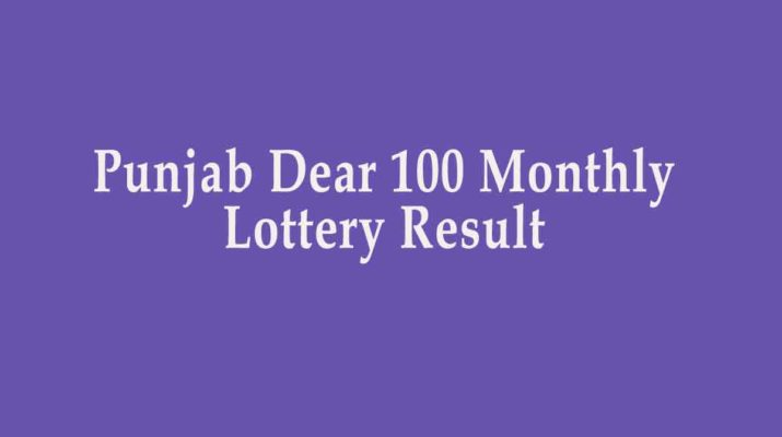 Punjab Dear 100 Monthly Lottery Result