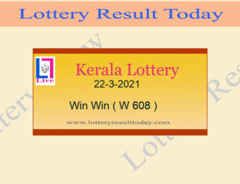 Kerala Lottery Result 22-3-2021 Win Win Result W 608 Live @ 3PM