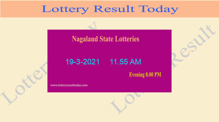 Nagaland State Lottery Sambad (11.55 AM) Result 19.3.2021 Live