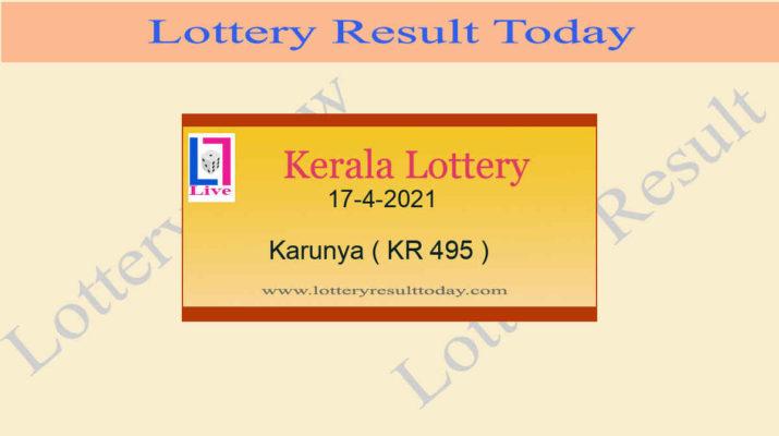 17.4.2021 Karunya Lottery Result KR 495 - Kerala Lottery Live