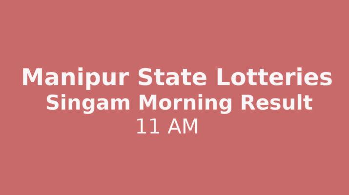 Manipur State Singam 11 AM Result - Singam Morning Result