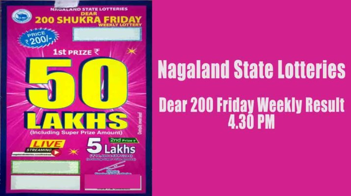 Nagaland State Dear 200 Friday Weekly Lottery Result 4.30 PM