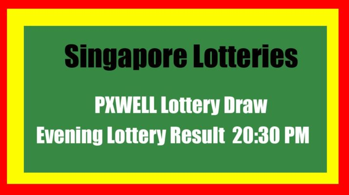 Singapore Lottery Result - PXWELL Evening Result 20.30 PM