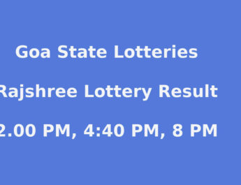 Goa State Rajshree Lottery result 2 PM, 4.40 PM, 8 PM