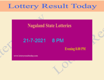 Nagaland State Lottery Sambad 8 PM Result 21.7.2021 Live Result*, Night, 8PM