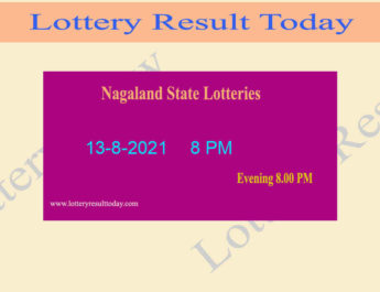 Nagaland State Lottery Sambad 8 PM Result 13.8.2021 (*Live Result 8PM), Night