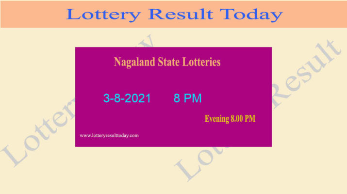 Nagaland State Lottery Sambad 8 PM Result 3.8.2021 (*Live Result 8PM), Night