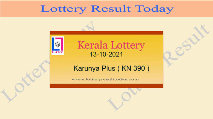 13-10-2021 Karunya Plus Lottery Result KN 390 : Live Kerala Lottery Result